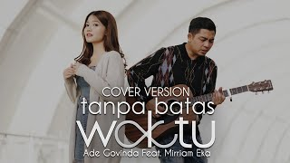 Ade Govinda Feat Mirriam Eka Tanpa Batas Waktu Cover MP3