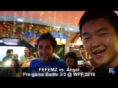 FEFEMZ vs. Ángel (Pre-game Battle @ WPF 2016)