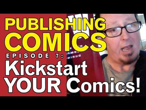 Publishing Comics Blog, Ep. 7, Kickstart Your Comics! with Gary Scott Beatty