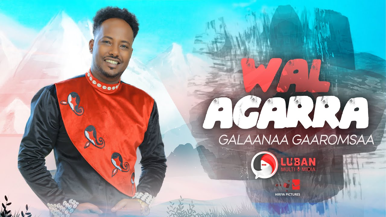 Download Galaanaa Gaaromsaa - Wal Agarra - New Ethiopian Oromo Music Video 2021 (Official Video )