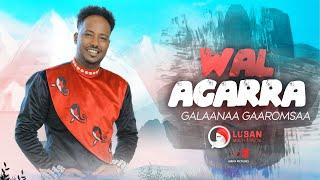 Galaanaa Gaaromsaa - Wal Agarra - New Ethiopian Oromo Music Video 2021 Official Video