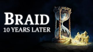 Braid - 10 Years Later | PostMesmeric