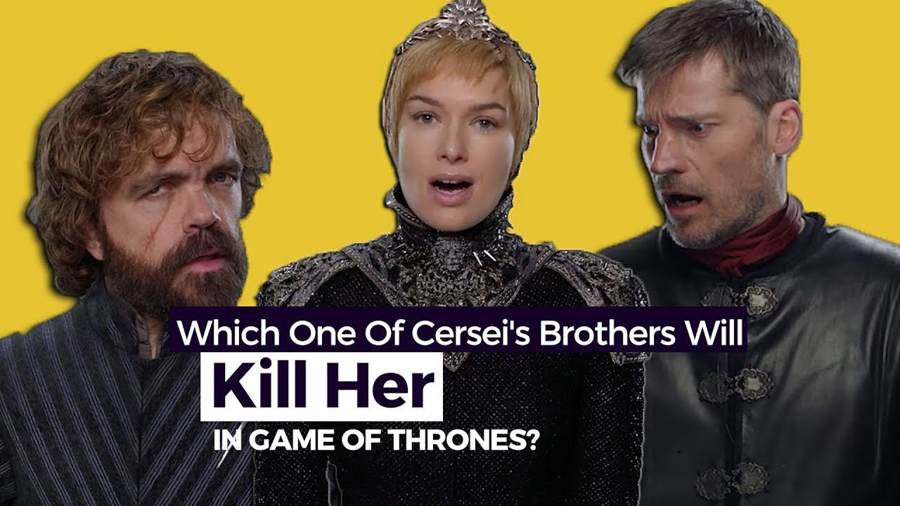 Which One Of Cersei's Brothers Will Kill Her: The Valonqar Theory - Game of  Thrones