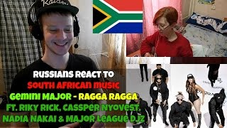 RUSSIANS REACT TO SOUTH AFRICAN MUSIC - Gemini Major - Ragga Ragga ft. Riky Rick etc REACTION