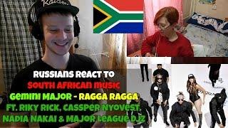 RUSSIANS REACT TO SOUTH AFRICAN MUSIC - Gemini Major - Ragga Ragga ft. Riky Rick etc REACTION