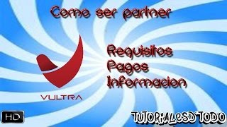 Como ser partner de Vultra 2014 - Requisitos Y Pagos