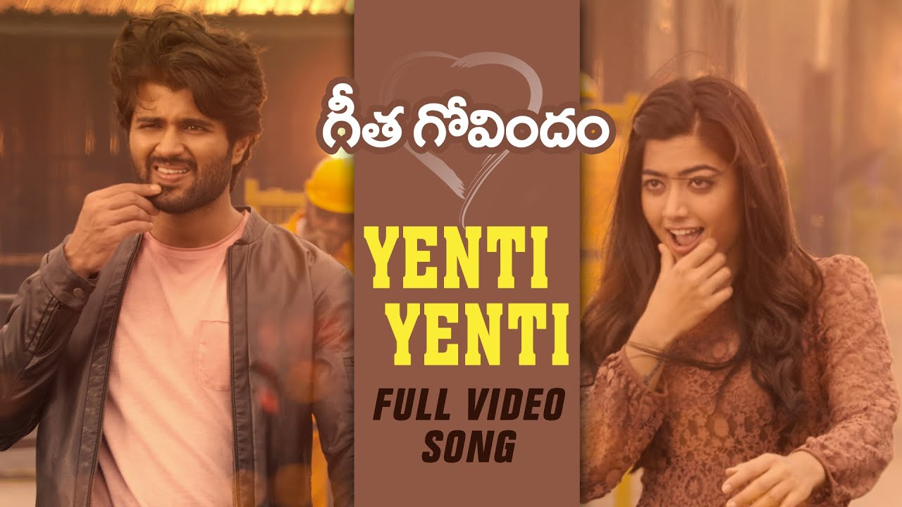 Download Yenti Yenti Full Video Song | Geetha Govindam | Vijay Deverakonda, Rashmika Mandanna, Gopi Sunder