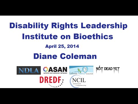 Diane Coleman on Withholding Medical Care at the Disability Rights Leadership Institute on Bioethics