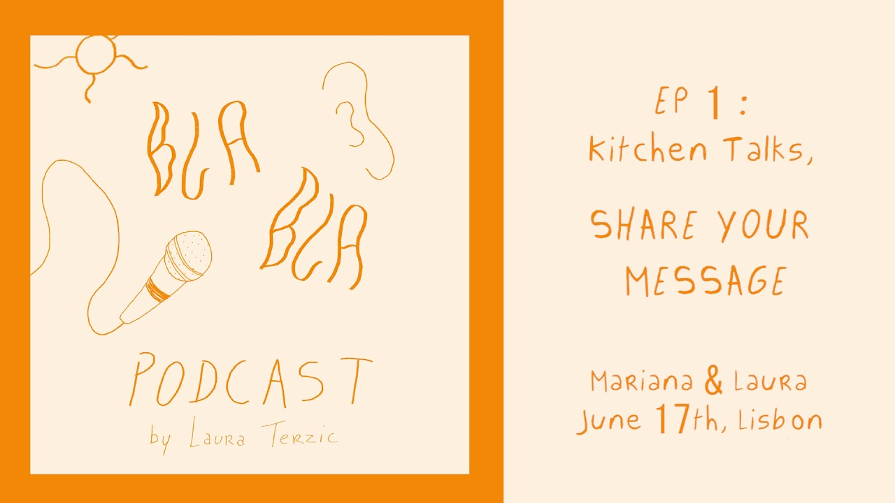 BLABLA Podcast EP 1 : Kitchen Talks, SHARE YOUR MESSAGE