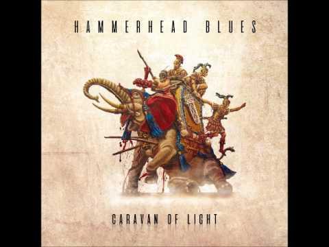 Hammerhead Blues - Caravan of Light (Full Album 2017)