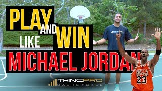 How to - PLAY and WIN at Basketball Like MICHAEL JORDAN (Michael Jordan Basketball Lessons)