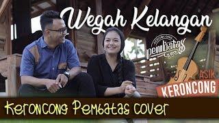 WEGAH KELANGAN (DanangDanzt) - KERONCONG PEMBATAS (cover)