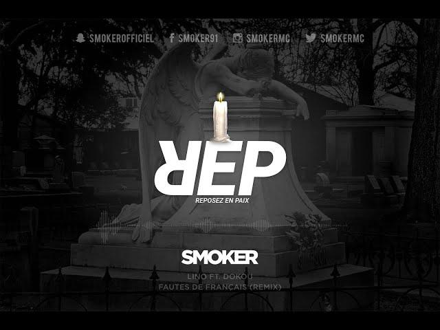 Smoker - Reposez en Paix (Remix)