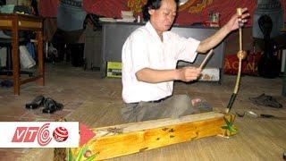 NSND Xuân Hoạch: Cây đàn nhị độc nhất thế giới | VTC