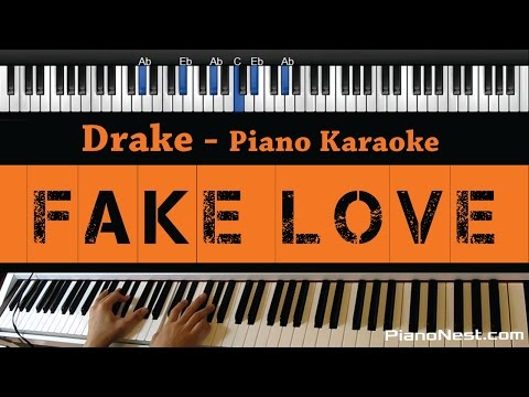 Drake - Fake Love - Piano Karaoke / Sing Along / Cover With Lyrics
