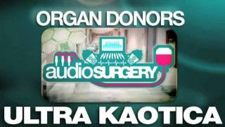 Organ Donors - Ultra Kaotica (Original Mix)