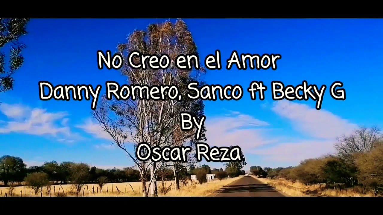 No Creo en el Amor - Danny Romero, Sanco ft Becky G by Oscar Reza