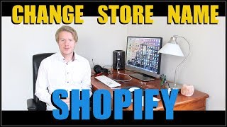 How To Change Shopify Store Name 2017