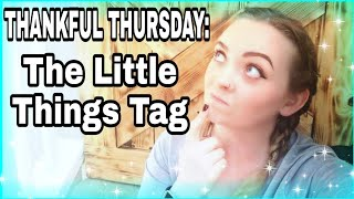 Thankful Thursday: The Little Things Tag 2018
