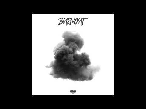 Bazanji – Burnout
