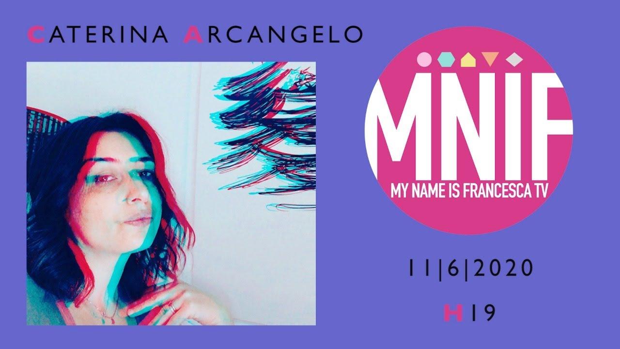 MNIF TV incontra Caterina Arcangelo