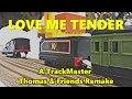 Love Me Tender (US) | TrackMaster Thomas & Friends Remakes