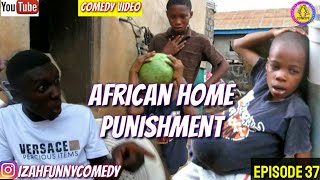 AFRICAN HOME  PUNISHMENT IzahfunnycomedyEpisode 37