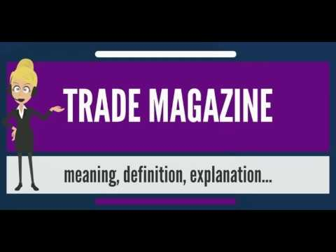 What is TRADE MAGAZINE? What does TRADE MAGAZINE mean? TRADE MAGAZINE meaning & explanation