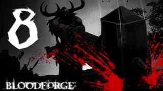 Bloodforge Walkthrough - Part 8 - Disgusting Boss