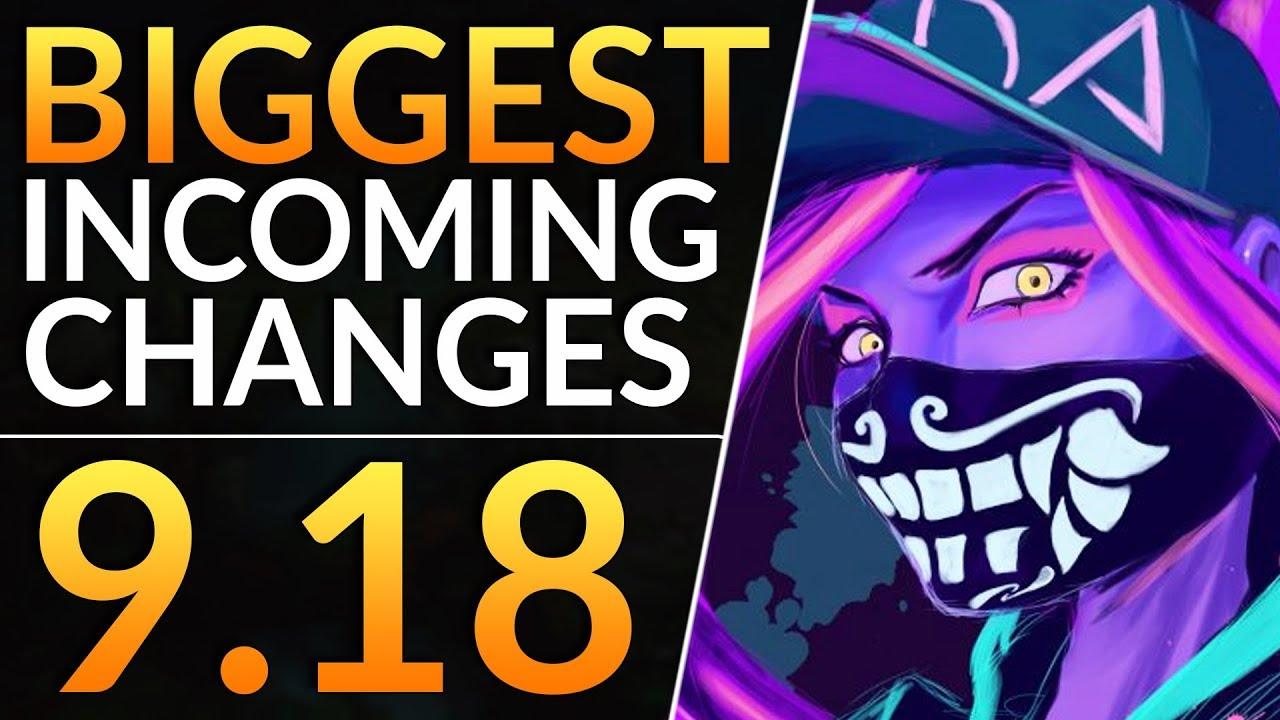 BIGGEST Changes of 9 18 - BUFFS, NERFS and REWORKS - Best Meta Tips | LoL  Patch 9 18 Guide