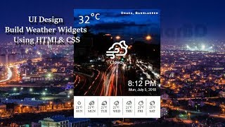 How To Build Weather Widgets Using HTML & CSS