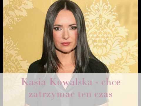 Kasia Kowalska - chce zatrzymać ten czas