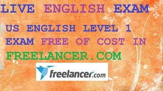 US English Level 1 Exam in Freelancer.com 2017