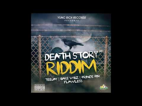 Death Story Riddim Promo Mix Yung Rich records 2018 Prince Pin Teejay Bare Vybz Flawless Iyara