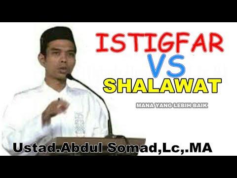 Shalawat Vs Istigfar Ustad Somad