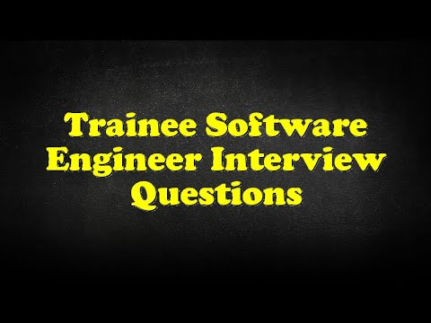 Trainee Software Engineer Interview Questions