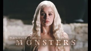 Daenerys Targaryen // Monsters