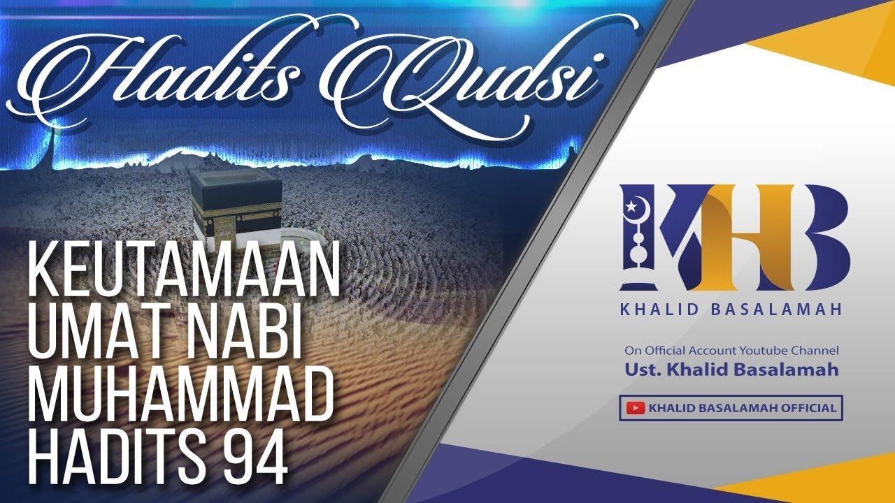 Hadits Qudsi – Keutamaan Ummat Nabi Muhammad, Hadits 94 :)=