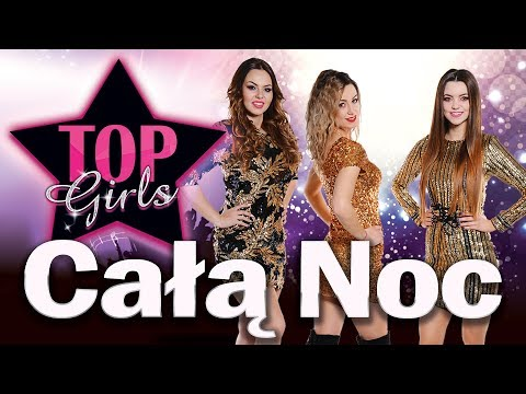 TOP GIRLS - Całą noc (Official Audio)
