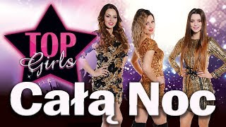TOP GIRLS - Całą noc (Official Audio)