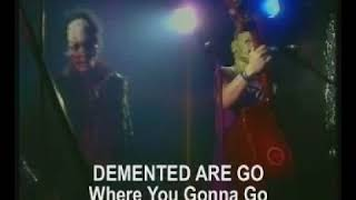 Demented Are Go! - Where You Gonna Go