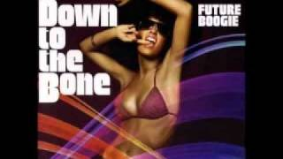 Down To The Bone - Should've Been You