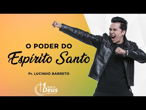 Pr. Lucinho Barreto 2018 - TEMA: O PODER...