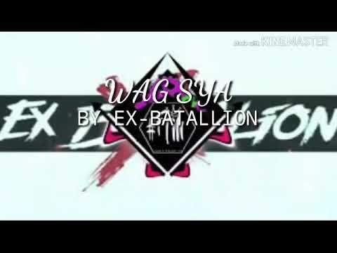 Wag Sya By Ex - Batallion