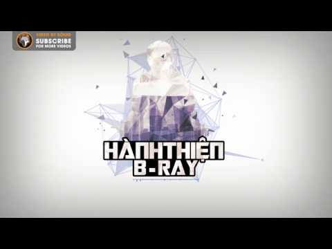 [Lyric HD] Hành Thiện - B-Ray ( Prod. Danny EB )