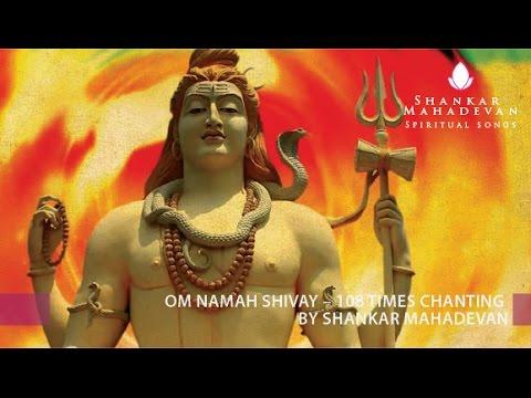 Om Namah Shivay – 108times chanting by Shankar Mahadevan