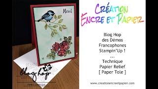 Blog Hop Démos Francophones Stampin'Up! Technique Paper Tole !