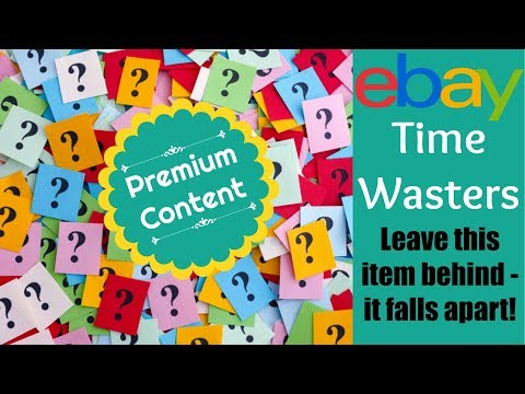 eBay Time Wasters Series: Don't Sell THIS   It Can End Badly!