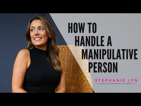 How to Handle a Manipulative Person | Stephanie Lyn Coaching
