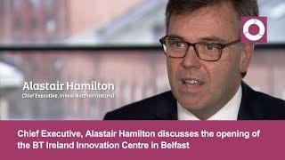 BT أيرلندا مركز الابتكار | ألاستير هاميلتون